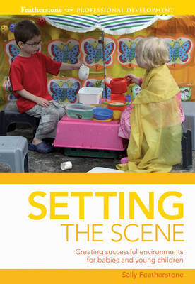 Setting the Scene: Making the Most of the Environment by Sally Featherstone image