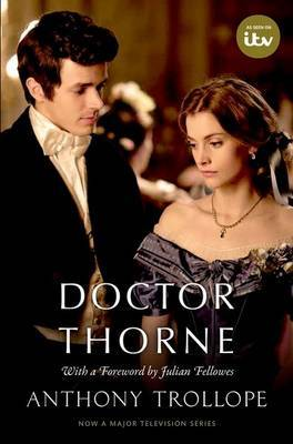 Doctor Thorne TV Tie-In with a foreword by Julian Fellowes by Anthony Trollope