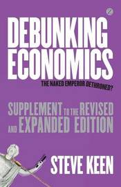 Debunking Economics (Supplement to the Revised and Expanded Edition) by Steve Keen