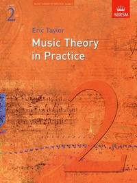 Music Theory in Practice: Grade 2 by Eric Taylor