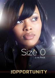 Size 0 - The Opportunity by Danielle Paige