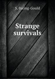 Strange Survivals by S Baring.Gould