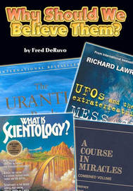 Why Should We Believe Them? by Fred DeRuvo