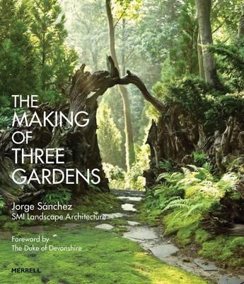The Making of Three Gardens