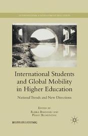International Students and Global Mobility in Higher Education by Rajika Bhandari