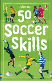 50 Soccer Skills by Jonathan Sheikh-Miller image