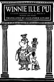 Winnie-the-Pooh: Winnie Ille Pu by Alexander Lenard
