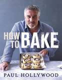 How to Bake by Paul Hollywood
