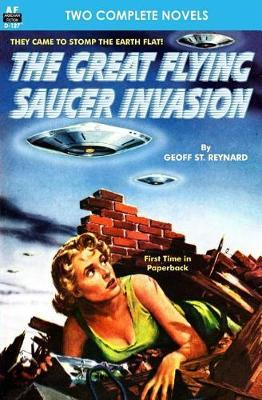 Great Flying Saucer Invasion, The, & the Big Time by Geoff St Reynard
