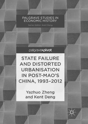 State Failure and Distorted Urbanisation in Post-Mao's China, 1993-2012 by Yazhuo Zheng image