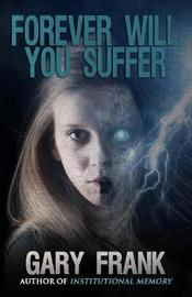 Forever Will You Suffer by Gary Frank