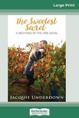 The Sweetest Secret (16pt Large Print Edition) by Jacquie Underdown