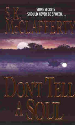 Don't Tell a Soul by S.K. McClafferty image