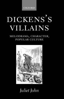 Dickens's Villains by Juliet John image