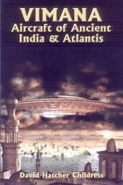 Vimana Aircraft of Ancient India and Atlantis by David Hatcher Childress image