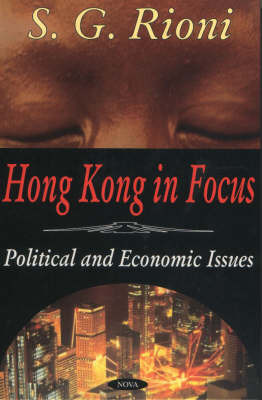 Hong Kong in Focus by S.G. Rioni