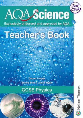 AQA Science GCSE Physics Teacher's Book by Darren Forbes