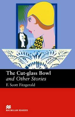 The Cut - Glass Bowl and Other Stories - Upper Intermediate Reader by F.Scott Fitzgerald