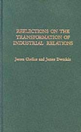 Reflections on the Transformation of Industrial Relations by James Chelius image