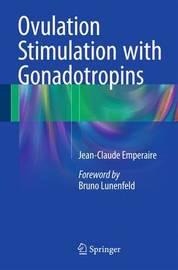 Ovulation Stimulation with Gonadotropins by Jean-Claude Emperaire