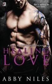 Healing Love by Abby Niles