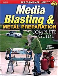 Media Blasting and Metal Preparation by Matt Joseph