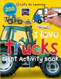 I Love Trucks Giant Activity Book by Roger Priddy