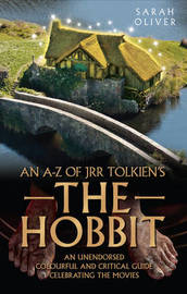 an A-z of JRR Tolkien's the Hobbit by SARAH OLIVER
