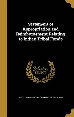 Statement of Appropriation and Reimbursement Relating to Indian Tribal Funds