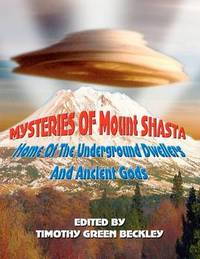 Mysteries of Mount Shasta by Timothy Green Beckley