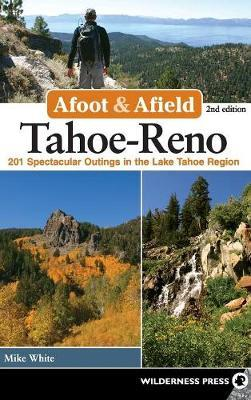Afoot and Afield: Tahoe-Reno by Mike White