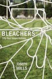 Bleachers by Joseph Mills