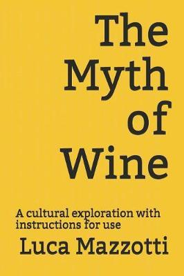 The Myth of Wine by Luca Mazzotti