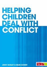 Helping Children Deal with Conflict by Jenny Mosley