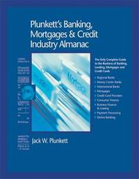 Plunkett's Banking, Mortgages & Credit Industry Almanac 2010 by Jack W Plunkett