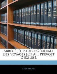 Abrg L'Histoire Gnrale Des Voyages [Of A.F. Prvost D'Exiles]. by * Anonymous image
