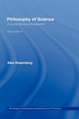 Philosophy of Science: A Contemporary Introduction by Alex Rosenberg