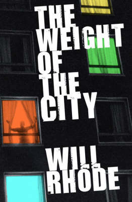 The Weight of the City by Will Rhode