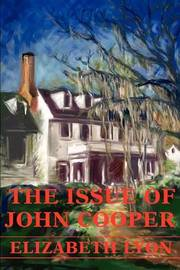 The Issue of John Cooper by Elizabeth Lyon
