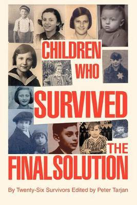 Children Who Survived the Final Solution by Peter Tarjan image