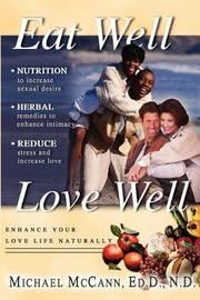Eat Well Love Well by Michael McCann