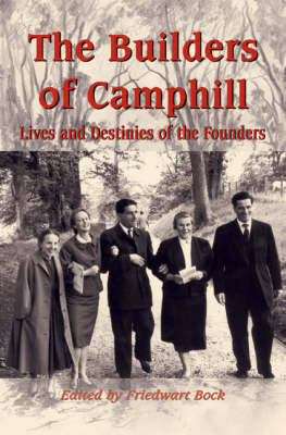 The Builders of Camphill: Lives and Destinies of the Founders