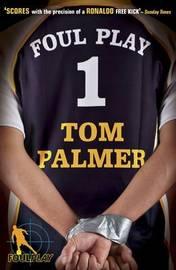Foul Play by Tom Palmer