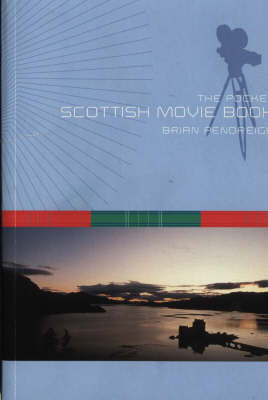 The Scottish Movie Pocketbook by Brian Pendreigh