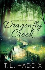Dragonfly Creek by T L Haddix