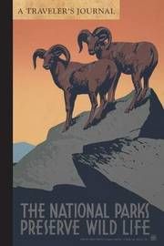 National Parks Preserve Wildlife: A Traveler's Journal by Applewood Books