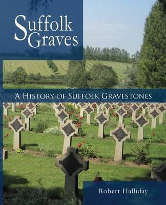 A History of Suffolk Gravestones by Robert Halliday