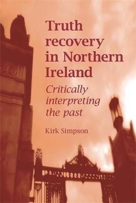 Truth Recovery in Northern Ireland by Kirk Simpson