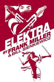 Elektra By Frank Miller Omnibus (new Printing) by Frank Miller