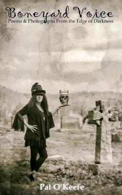 Boneyard Voice by Pat Bussard O'Keefe